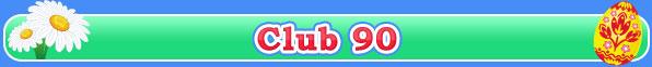 Club 90 – Easter Specials